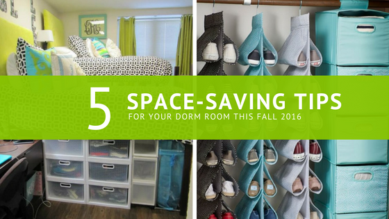 5 Space-Saving Tips For Your Dorm Room: Fall 2016