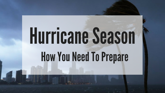 Hurricane Season: How You Need To Prepare