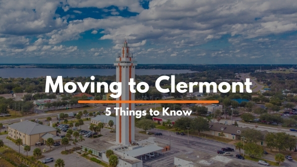 Moving To Clermont: 5 Things to Know