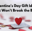 Valentine's Day Gift Ideas That Won't Break the Bank