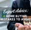Make sure to avoid these mistakes during the home buying process.