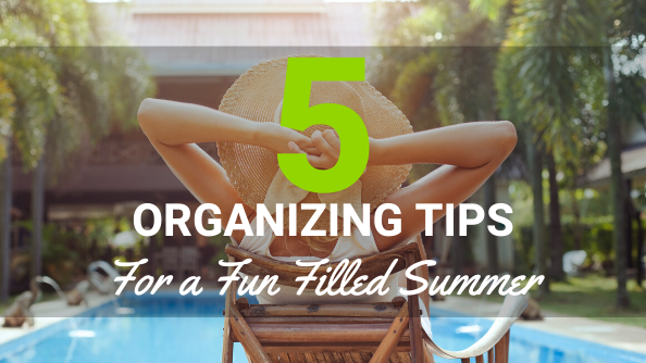 Stay organized this summer with these five organizing tips